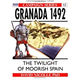 Granada 1492: The twilight of Moorish Spain: The End of Andalucian Islam (Campaign, Band 53)