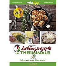 MIXtipp: Lieblingsrezepte der Thermimaus: Kochen mit dem Thermomix®