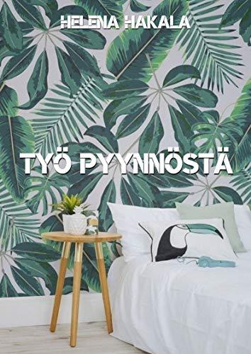 Työ pyynnöstä (Finnish Edition) por Helena Hakala