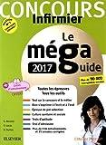 Le Méga Guide 2017 Concours infirmier: Rentrer en IFSI Écrit et Oral Avec livret d'entraînement détachable...