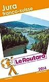 Telecharger Livres Le Routard Jura franco suisse 2014 (PDF,EPUB,MOBI) gratuits en Francaise