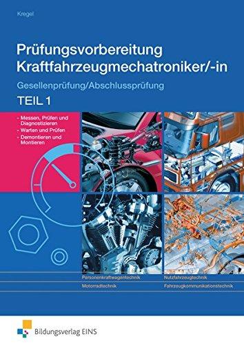 Prüfungsvorbereitung: Prüfungsvorbereitung Kraftfahrzeugmechatroniker-in Gesellenprüfung, Abschlussprüfung, Teil 1