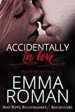 Accidentally In Love (Bad Boys, Billionaires & Bachelors Book 4)