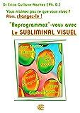 'Reprogrammez'-vous avec le Subliminal Visuel
