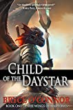 Child of the Daystar (The Wings of War Book 1) by Bryce O'Connor