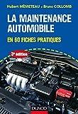 La maintenance automobile - 3e éd. : en 60 fiches pratiques (Technologie fonctionnelle de l'automobile t. 1)