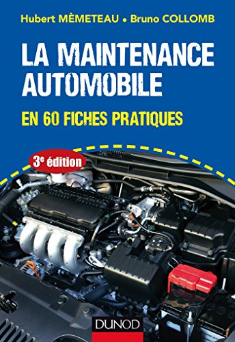 La maintenance automobile - 3e d. : en 60 fiches pratiques (Technologie fonctionnelle de l'automobile t. 1)