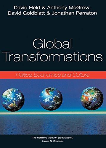 Global Transformations: Politics, Economics and Culture: Politics, Economics, Culture