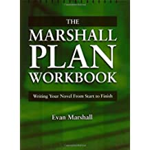 The Marshall Plan Workbook: Writing Your Novel from Start to Finish