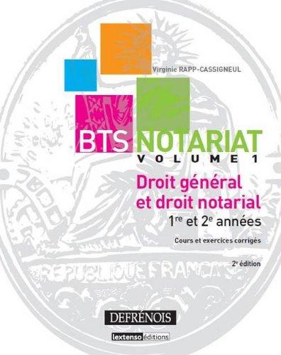 BTS Notariat Droit général et droit notarial : Volume 1