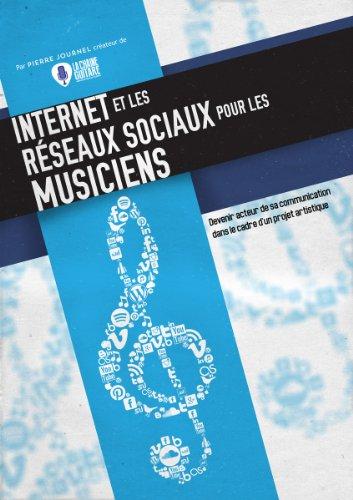 Internet et les Réseaux Sociaux pour les Musiciens par Pierre Journel