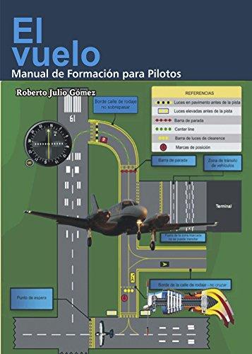 El vuelo, Manual de formacion para Pilotos por Roberto Gómez