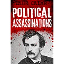 Political Assassinations (Infamous Murderers Book 3) (English Edition)