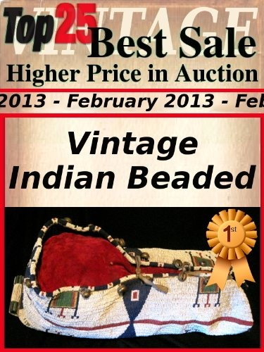 Top25 Best Sale - Higher Price in Auction - February 2013 - Indian Beaded (Top25 Best Sale Higher Price in Auction Book 28) (English ()