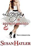 Licenza di appuntamento (Appuntamento con l'amore Vol. 6) (Italian Edition)