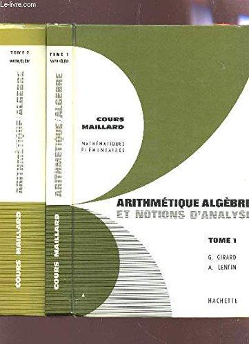 Arithmetique, algebre et notions d'analyse, tome 1, les nombres, extensions successives de la notion de nombre, arithmetique (mathematiques elementaires) par LENTIN ANDRE GIRARD GEORGES