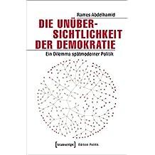 Die Unübersichtlichkeit der Demokratie: Ein Dilemma spätmoderner Politik (Edition Politik)