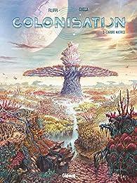 Colonisation, tome 3: L'arbre matrice par Denis-Pierre Filippi