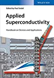 Applied Superconductivity: Handbook on Devices and Applications (Encyclopedia of Applied Physics)