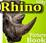 Silly Rhino Picture Book (Rhinos) (English Edition)