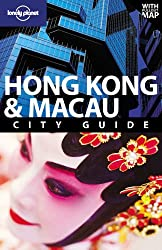 Hong Kong and Macau: City Guide (Lonely Planet City Guides)