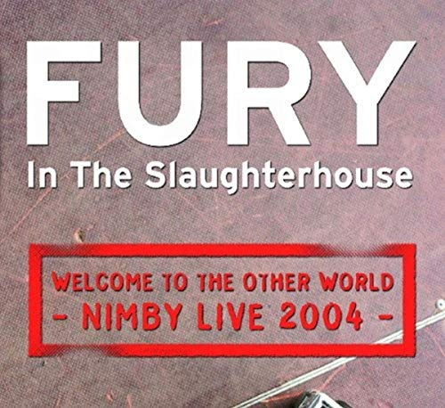 fury in the slaughterhouse cd 2017 Welcome to the Other World - Nimby Live 2004