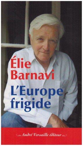 L'Europe frigide : Réflexions sur un projet inachevé