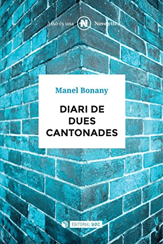 Diari de dues cantonades (NOVELETTE) (Catalan Edition)
