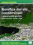 Bonifica dei siti contaminati. I diversi profili giuridici