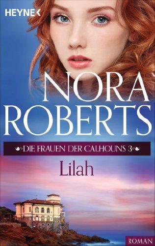 Die Frauen der Calhouns 3. Lilah (Die Calhoun-Serie)