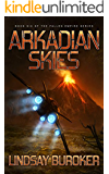 Arkadian Skies: Fallen Empire, Book 6 (English Edition)
