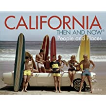 California: Then and Now: People and Places