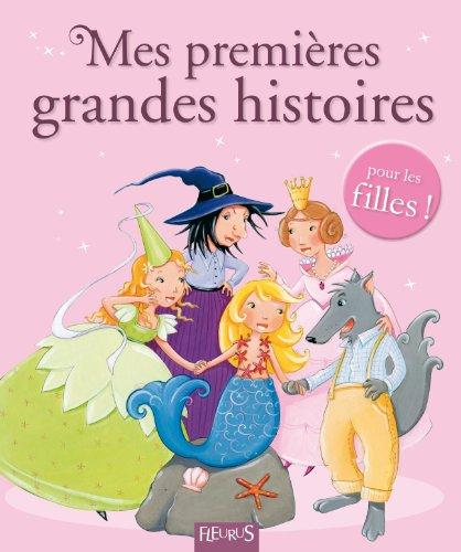 Mes premières grandes histoires pour les filles !