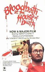 Bloodbath at the house of death: A novel