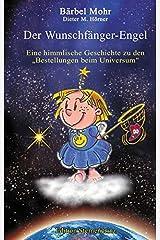"""Der Wunschfänger-Engel: Eine himmlische Geschichte über die """"Bestellungen beim Universum"""" Gebundene Ausgabe"""