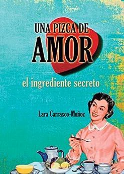 Una Pizca De Amor. El Ingrediente Secreto por Amaya Lalanda epub