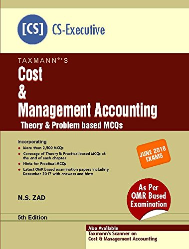 Cost & Management Accounting-Theory & Problem based MCQs (CS-Executive)(for June 2018 Exams)