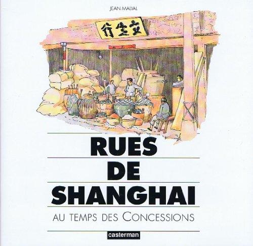 Les Rues de Shanghaë. Au temps des Concessions par Auteur onbekend