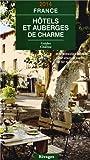 Hôtels et auberges de charme en France. Edition 2014