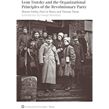 Leon Trotsky and the Organizational Principles of the Revolutionary Party (International Socialism)