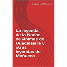 La leyenda de la Noche de Ánimas de Guadalajara y otras leyendas de Mañueco
