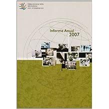 Organizaciân mundial del comercio informe anual 2007