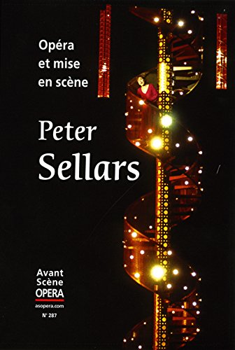 Opéra et mise en scène Peter Sellars