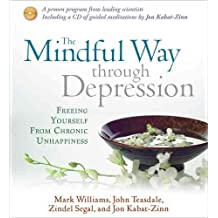 [The Mindful Way Through Depression: Freeing Yourself from Chronic Unhappiness] (By: Mark R. F. Williams) [published: September, 2008]