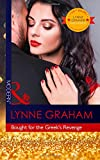 Bought For The Greek's Revenge: The 100th seductive romance from this bestselling author (Modern)