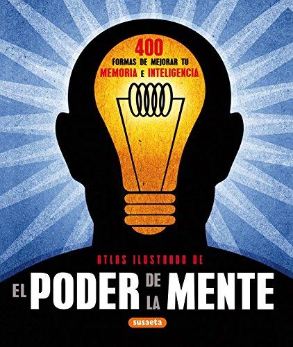 Poder De La Mente. 300 Formas De Mejorar Tu Memoria E Inteligencia (Atlas Ilustrado) por Jackie Guthrie