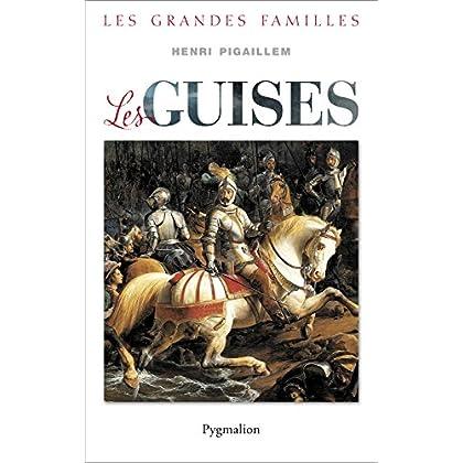 Les Guise (Les grandes familles)