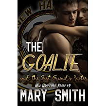 The Goalie and the Best Friend's Sister (New Hampshire Bears Book 9)