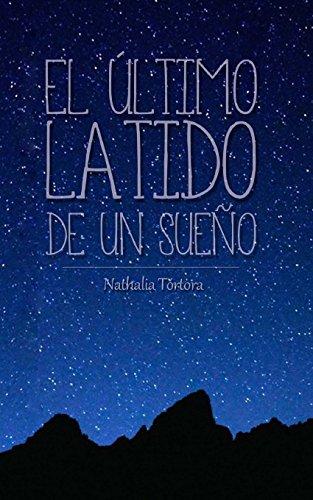 El último latido de un sueño por Nathalia A Tortora