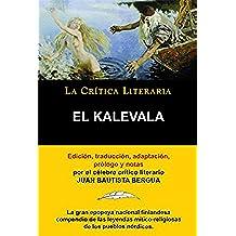 El Kalevala, La epopeya nacional finlandesa; Colección La Crítica Literaria por el célebre crítico literario Juan Bautista Bergua, Ediciones Ibéricas